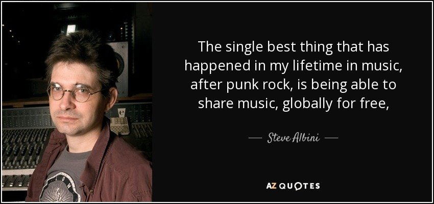 quote-the-single-best-thing-that-has-happened-in-my-lifetime-in-music-after-punk-rock-is-being-steve-albini-76-19-30-1